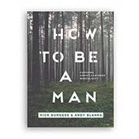 How to Be a Man -  Pursuing Christ-Centered Masculinity - Men's Devotional Thumbnail