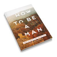How to Be a Man - Learning from Real Men of the Bible - Men's Devotional - Thumbnail